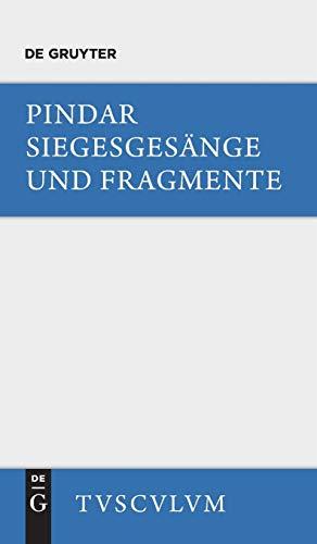 Siegesgesänge und Fragmente: Griechisch und deutsch (Sammlung Tusculum)