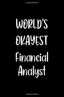 World's Okayest Financial Analyst: Lined Notebook (lined front and back) Simple and elegant, Funny Gift for men women work...