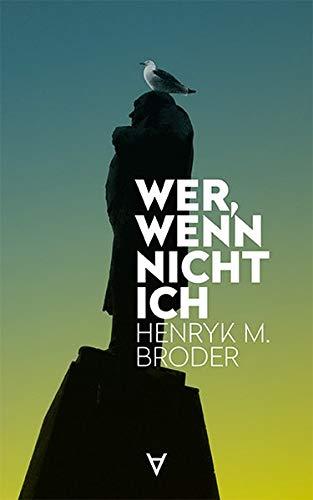 Wer, wenn nicht ich: Henryk M. Broder