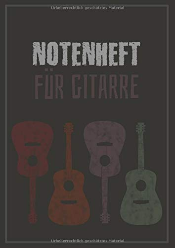 Notenheft für Gitarre: Notizheft für Gitarrentabs mit 120 Seiten leerer/blanko Tabulatur für Gitarristen zum notieren eigener Riffs, Licks oder Akkorde, A4 Format