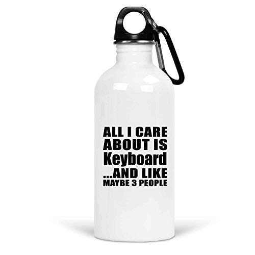 Designsify All I Care About is Keyboard - Water Bottle Wasserflasche Edelstahl Isoliert Thermosflasche - Geschenk zum Geburtstag Jahrestag Muttertag Vatertag