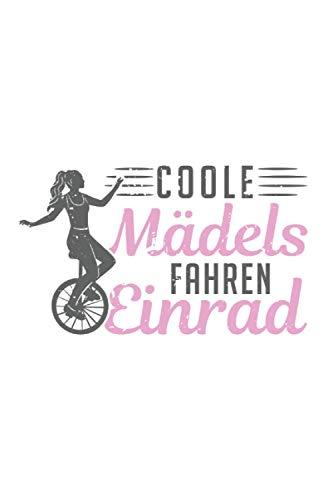 Einradfahrer Notizbuch: Coole Mädchen fahren Einrad Einradfahrerin / 6x9 Zoll / 120 karierte Seiten