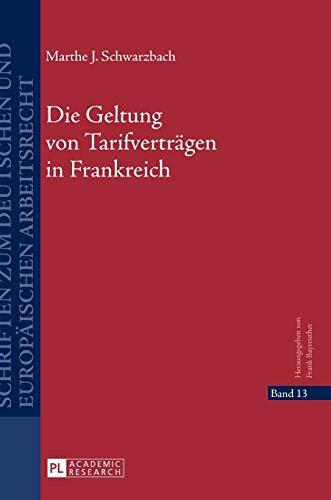 Die Geltung von Tarifverträgen in Frankreich (Schriften zum deutschen und europäischen Arbeitsrecht, Band 13)