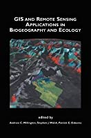 GIS and Remote Sensing Applications in Biogeography and Ecology (The Springer International Series in Engineering and Computer Science, Volume 626) [Special Indian Edition - Reprint Year: 2020]