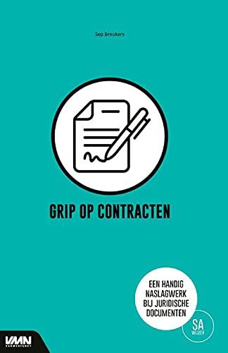 Grip op contracten: Een handig naslagwerk bij juridische documenten