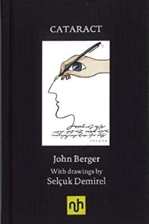 [(Cataract: Some Notes After Having a Cataract Removed)] [Author: John Berger] published on (December, 2012)