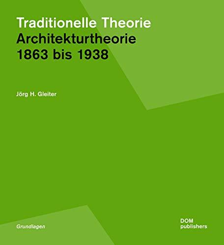 Traditionelle Theorie. 1863 bis 1938: Architekturtheorie. Grundlagen I (Grundlagen/Basics)