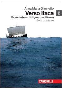 Verso Itaca. Versioni ed esercizi di greco. Per il biennio del Liceo classico. Con espansione online (Vol. 2)