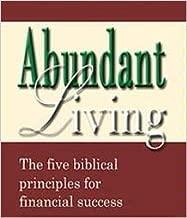 Abundant Living: The Five Biblical Principles for Financial Success