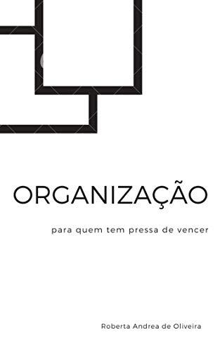 Organização: para quem tem pressa de vencer