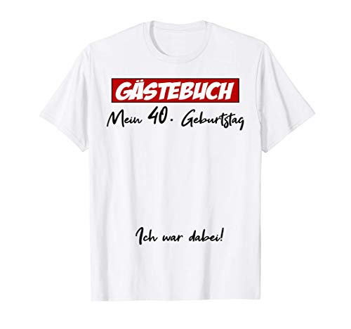 40. Geburtstag Gästebuch 40 Jahre 1981 Mann Frau Geschenk T-Shirt