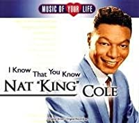 I Know That You Know by Nat King Cole