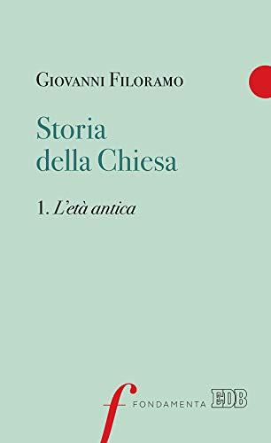 Storia della Chiesa. L' età antica (Vol. 1)