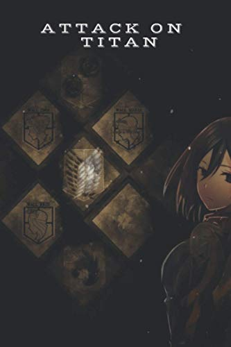 Attack on Titan 6 Notebook: manga Attack on Titan vol. 6 Journal ( Attack on Titan vol. 1 2 3 to 27 28 29 ) Mikasa Ackerman Eren Yeager attaques on titans manga anime