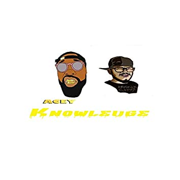 Knowledge (feat. Acey)