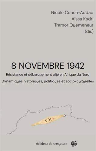 8 novembre 1942: Résistance et débarquement allié en Afrique du Nord :...