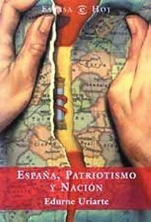 España, patriotismo y nacion (Espasa Hoy): Amazon.es: Uriarte, Edurne: Libros
