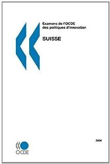 Examens de L'Ocde Des Politiques D'Innovation Examens de L'Ocde Des Politiques D'Innovation: Suisse 2006