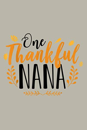 One Thankful Nana Grandma Fall Thanksgiving Autumn Gif: notebook, notebook journal beautiful , simple, impressive,size 6x9 inches, 114 paperback pages