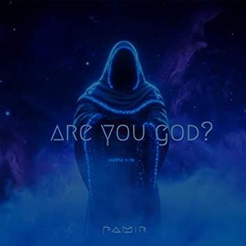 Are You GOD?