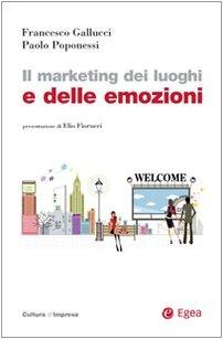 Il marketing dei luoghi e delle emozioni