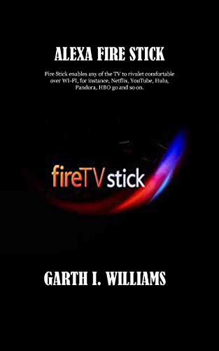 ALEXA FIRE STICK : Fire Stick enables any of the TV to rivulet comfortable over WI-FI, for instance, Netflix, YouTube, Hulu, Pandora, HBO go and so on. (English Edition)