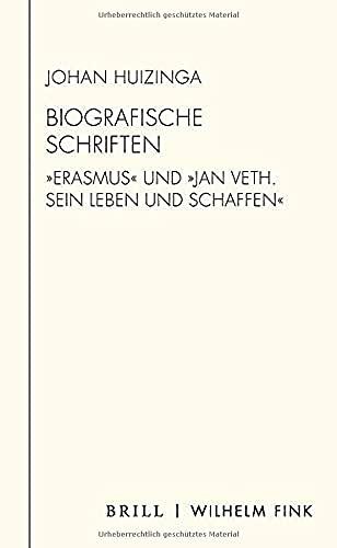 Biografische Schriften: 'Erasmus' Und 'Jan Veth. Sein Leben Und Schaffen'. Aus Dem Niederlandischen Von Annette Wunschel: 6