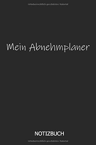 Mein Abnehmplaner Notizbuch: DIN A5 Notizheft | 117 Seiten Fitnessplaner zum eintragen von Körpermaße, Trainigseinheiten, Kalorien, Ziele... | Fitnessplaner | zum Abnehmen