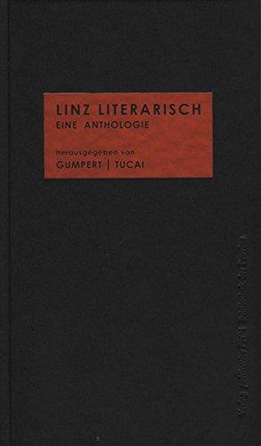 Buch: Linz literarisch. Eine Anthologie von Gregor Gumpert, Ewald Tucai