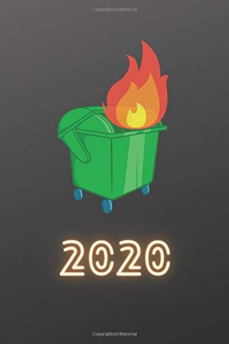 Blank Lined Journal: 2020 Dumpster Fire:: Notebook, Diary, and Writing Journal