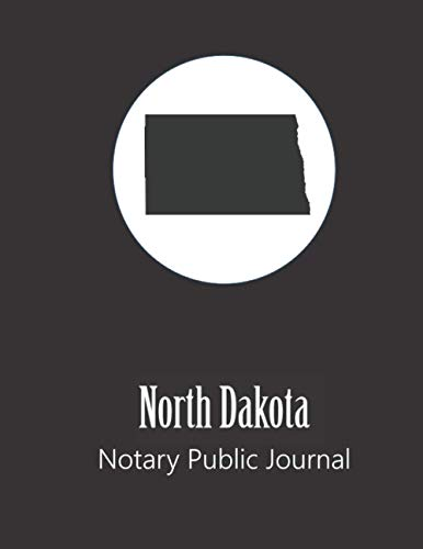 North Dakota Notary Public Journal: Professional Notary Public Log, Record Book | Mobile Notary and Signing Agent Notes