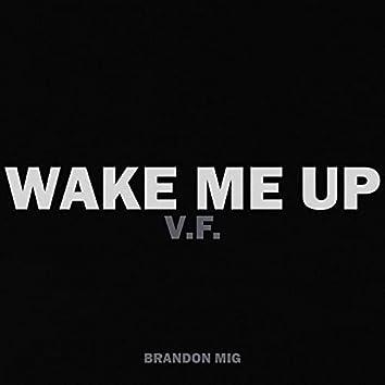 Wake Me Up V.F.