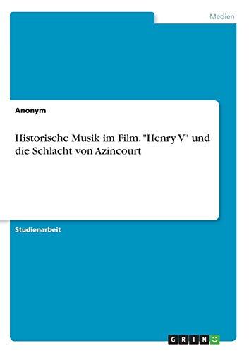 Historische Musik im Film. Henry V und die Schlacht von Azincourt
