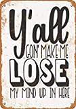 Y'all Gon' Make Me Lose My Mind Up in Here Plaque Murale en métal Vintage rétro en métal pour Garage