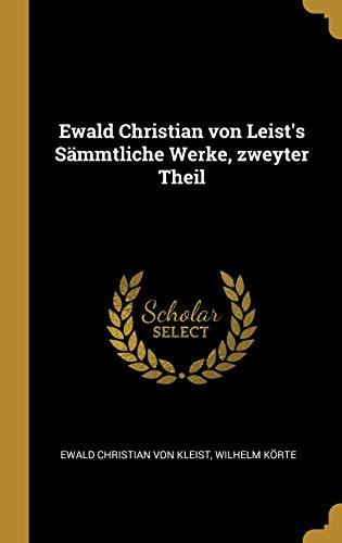 Ewald Christian von Leist's Sämmtliche Werke, zweyter Theil