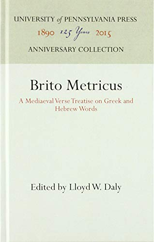 Brito Metricus: A Mediaeval Verse Treatise on Greek and Hebrew Words (Haney Foundation Series)