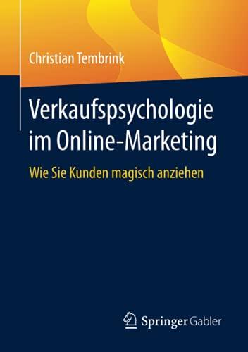 Verkaufspsychologie im Online-Marketing: Wie Sie Kunden magisch anziehen