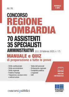 Concorso Regione Lombardia 70 assistenti 35 specialisti amministrativi (G.U. 28 febbraio 2020, n. 17). Manuale e quiz di preparazione a tutte le prove