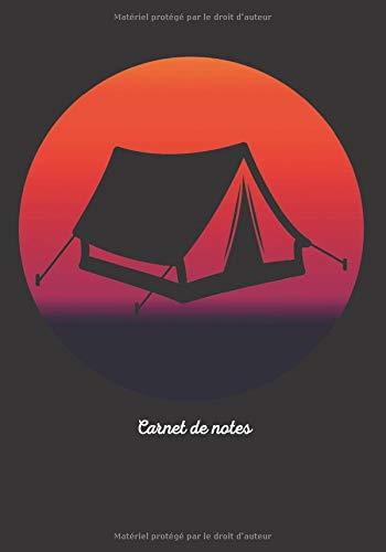 Carnet de notes pour un campeur ou passionné de CAMPING: cadeau original et personnalisé, cahier parfait pour prise de notes, croquis, organiser, planifier