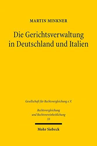 Die Gerichtsverwaltung in Deutschland und Italien: Demokratische versus technische Legitimation (German Edition)