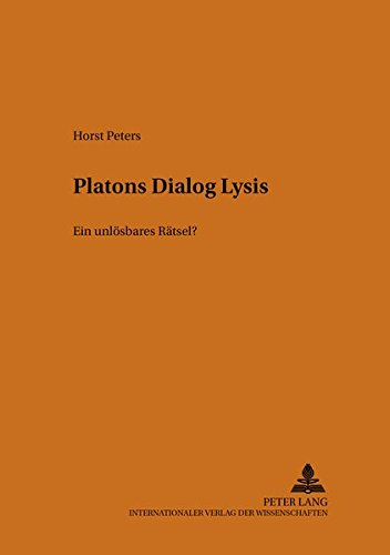Platons Dialog «Lysis»: Ein unlösbares Rätsel? (PRISMATA: Beiträge zur Altertumswissenschaft, Band 11)