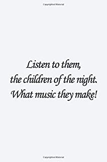 Listen to them, the children of the night. What music they make!: Bram Stoker Quote Lined notebook, Journal Diary gift, 11...