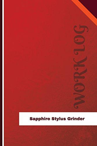 Sapphire Stylus Grinder Work Log: Work Journal, Work Diary, Log - 126 pages, 6 x 9 inches (Orange Logs/Work Log)