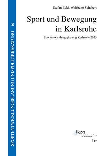 Sport und Bewegung in Karlsruhe: Sportentwicklungsplanung Karlsruhe 2025