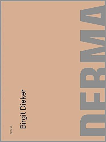 Birgit Dieker: Derma