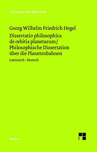 Dissertatio philosophica de orbitis planetarum. Philosophische Dissertation über die Planetenbahnen (Philosophische Bibliothek)