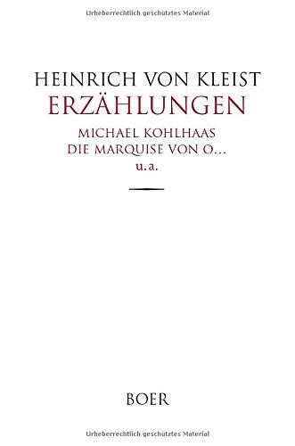 Erzählungen: Michael Kohlhaas, Die Marquise von O… u. a.
