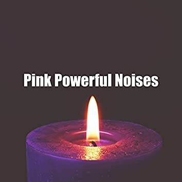 Pink Powerful Noises