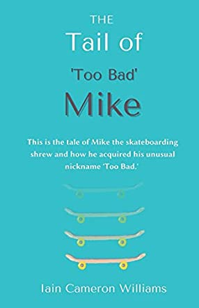 The Tail of 'Too Bad' Mike