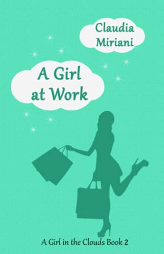 A Girl at Work (A Girl in the Clouds, Band 2)